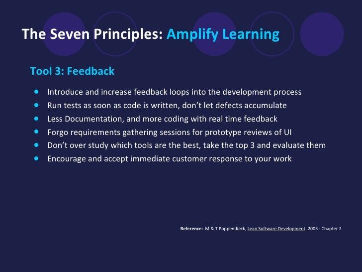 The Seven Principles:  Amplify Learning <ul><li>Tool 3: Feedback   </li></ul><ul><li>Introduce and increase feedback loops...