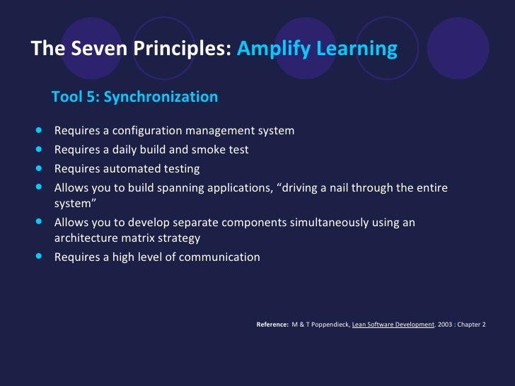 The Seven Principles:  Amplify Learning <ul><li>Tool 5: Synchronization   </li></ul><ul><li>Requires a configuration manag...