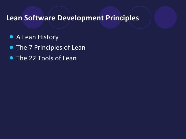 Lean Software Development Principles <ul><li>A Lean History </li></ul><ul><li>The 7 Principles of Lean  </li></ul><ul><li>...