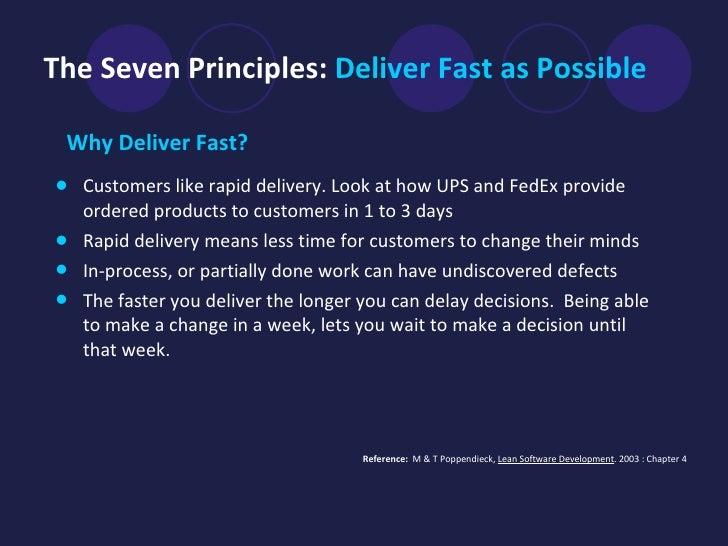 The Seven Principles:  Deliver Fast as Possible <ul><li>Why Deliver Fast?   </li></ul><ul><li>Customers like rapid deliver...