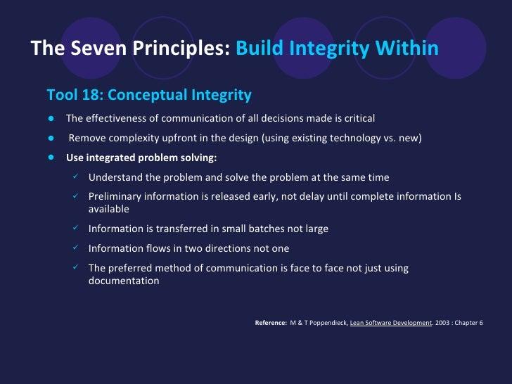 The Seven Principles:  Build Integrity Within <ul><li>Tool 18: Conceptual Integrity   </li></ul><ul><li>The effectiveness ...