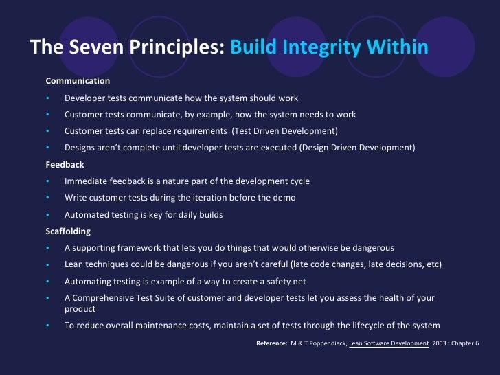 The Seven Principles:  Build Integrity Within <ul><li>Communication  </li></ul><ul><li>Developer tests communicate how the...