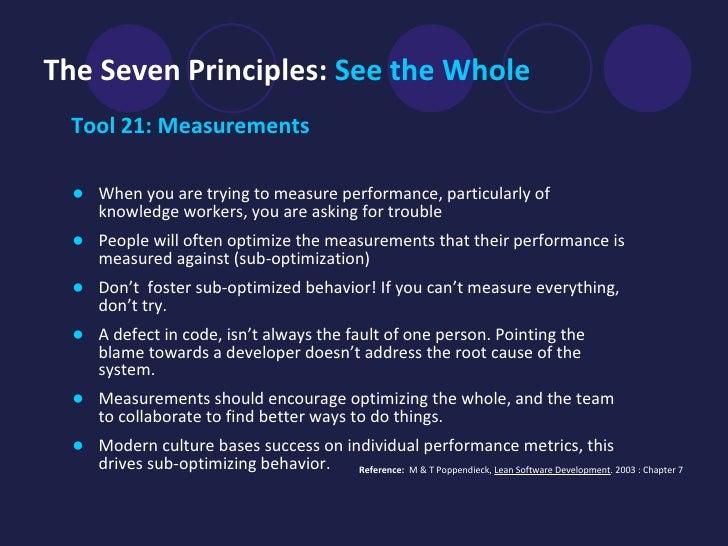 The Seven Principles:  See the Whole   <ul><li>Tool 21: Measurements   </li></ul><ul><li>When you are trying to measure pe...