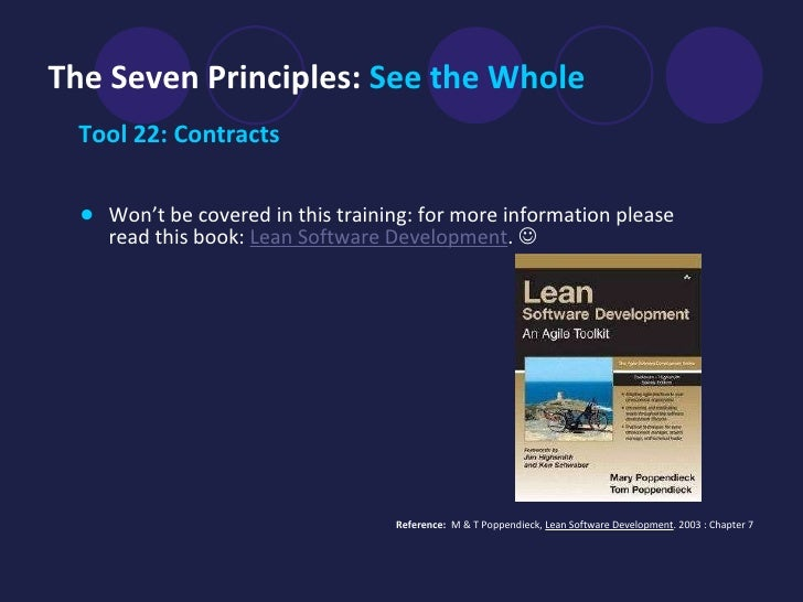 The Seven Principles:  See the Whole   <ul><li>Tool 22: Contracts </li></ul><ul><li>Won't be covered in this training: for...