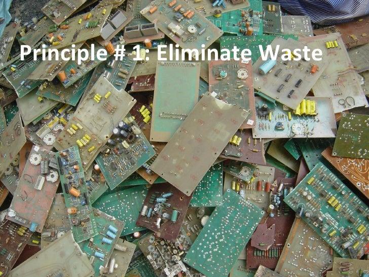 Principle # 1: Eliminate Waste