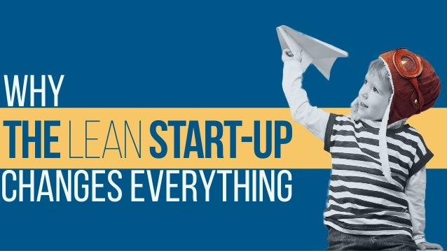 Changes Everything TheLeanStart-Up Why