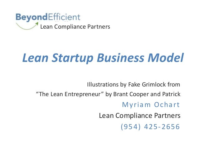 "Lean Startup Business Model Illustrations by Fake Grimlock from ""The Lean Entrepreneur"" by Brant Cooper and Patrick Myriam..."