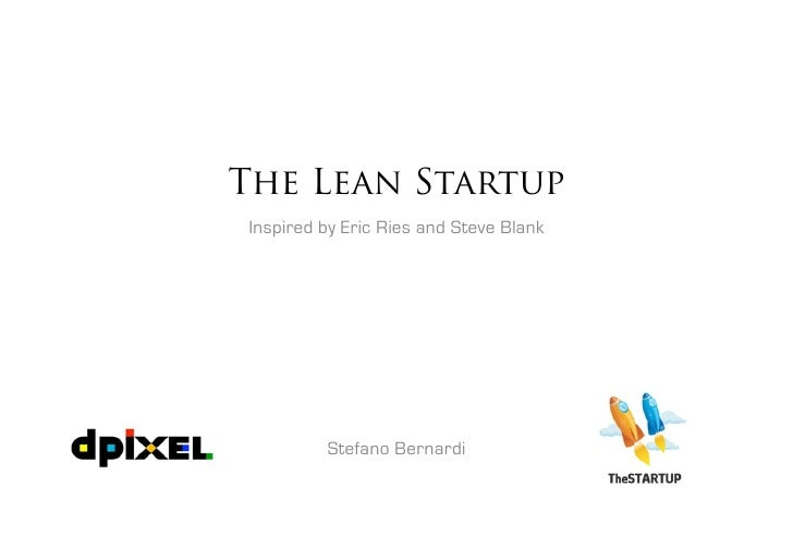 The Lean Startup Inspired by Eric Ries and Steve Blank              Stefano Bernardi
