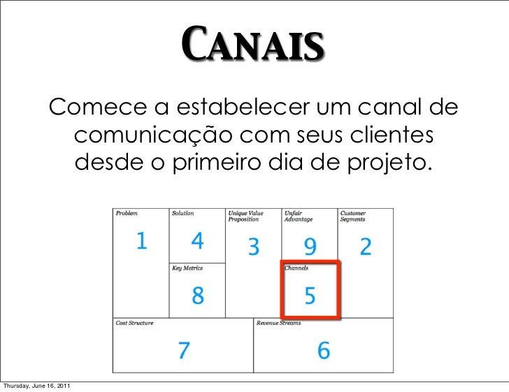 Canais               Comece a estabelecer um canal de                comunicação com seus clientes                 desde o...