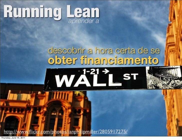Running Lean                  aprender a                          descobrir a hora certa de se                          ob...