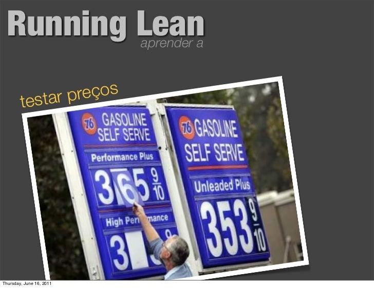 Running Lean             aprender a           tar preços        tesThursday, June 16, 2011
