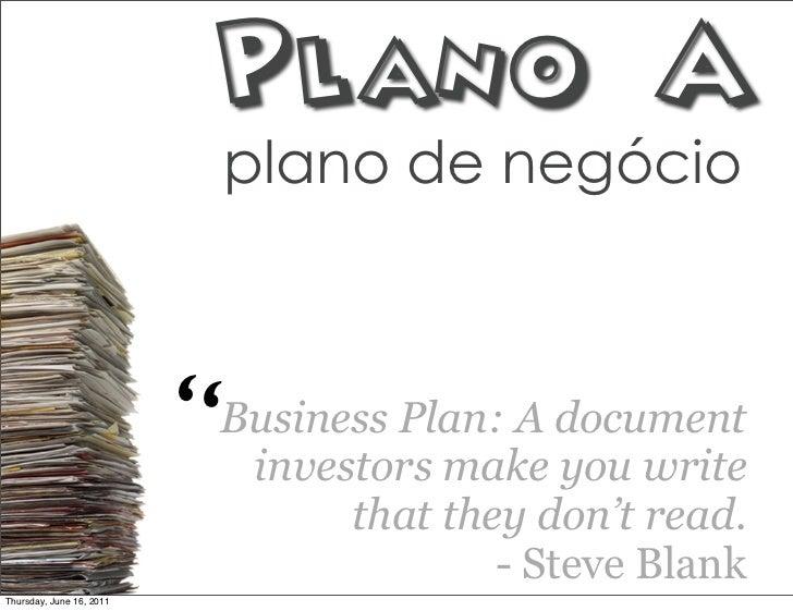 """Plano A                              plano de negócio                          """"   Business Plan: A document              ..."""