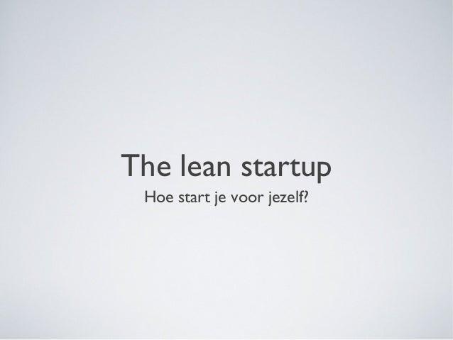 The lean startup Hoe start je voor jezelf?