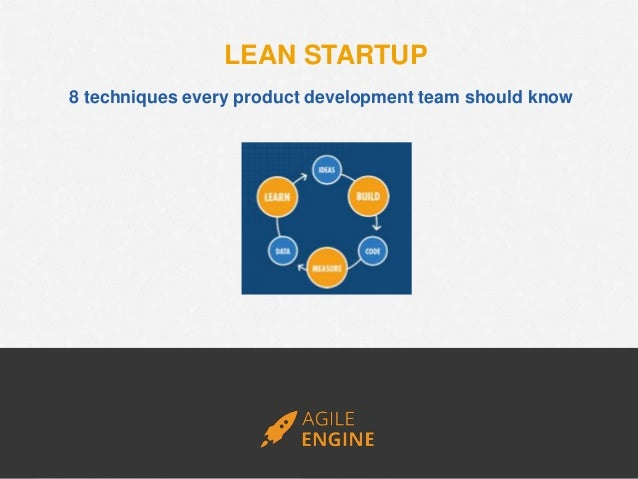 8 techniques every product development team should know LEAN STARTUP