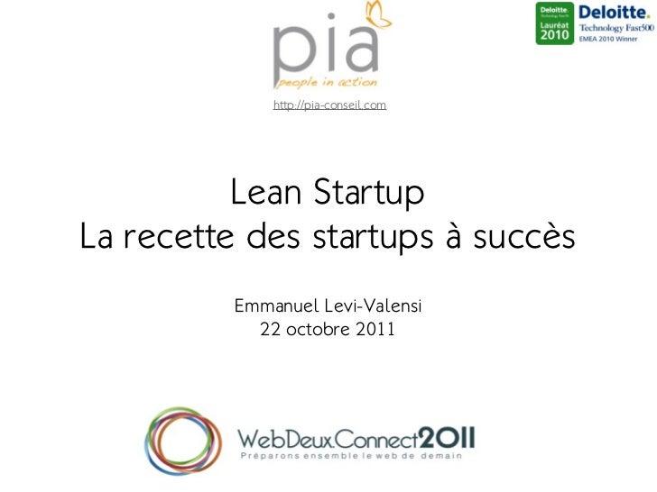 http://pia-conseil.com          Lean StartupLa recette des startups à succès         Emmanuel Levi-Valensi           22 oc...