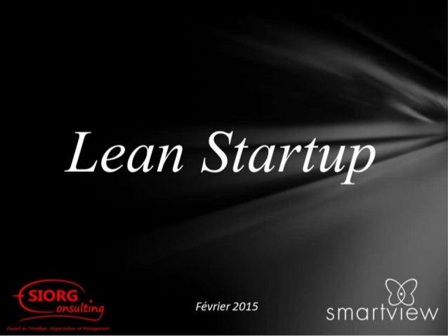 Lean Startup - Présentation du petit déj. - Smartview & SIORG Consulting - Fév 2015