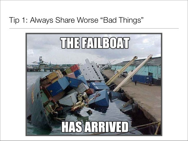 """Tip 1: Always Share Worse """"Bad Things"""""""