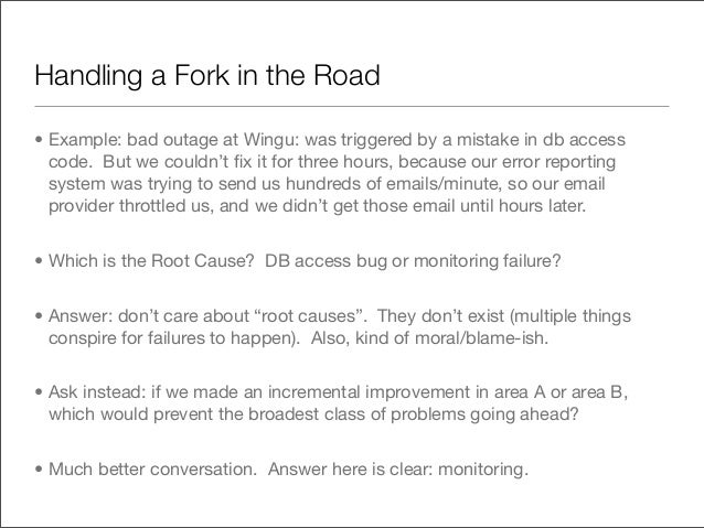Handling a Fork in the Road• Example: bad outage at Wingu: was triggered by a mistake in db access  code. But we couldn't ...