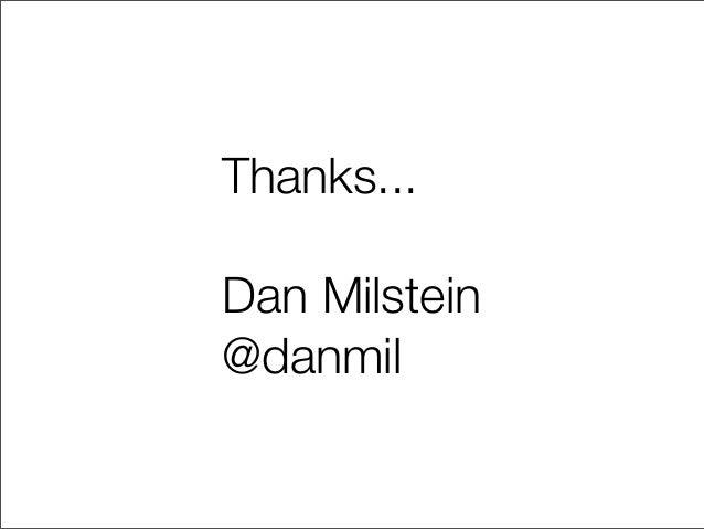 Thanks...Dan Milstein@danmil
