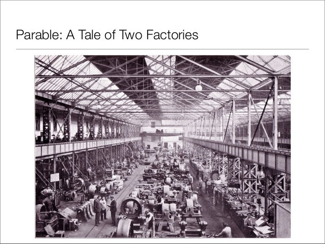 Parable: A Tale of Two Factories