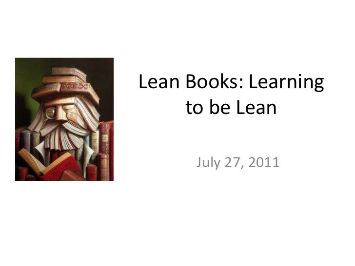 Lean Books: Learning to be Lean<br />July 27, 2011<br />