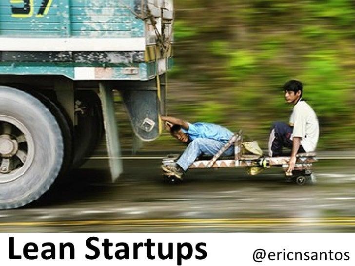 Lean Startups @ericnsantos