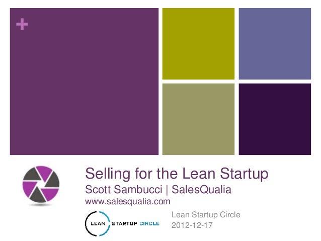 +    Selling for the Lean Startup    Scott Sambucci | SalesQualia    www.salesqualia.com                          Lean Sta...