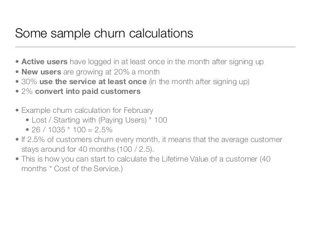 """Not all churn is equal""""Track churn at 1 day, 1 week and 1 month, because usersleave at different times for different reaso..."""