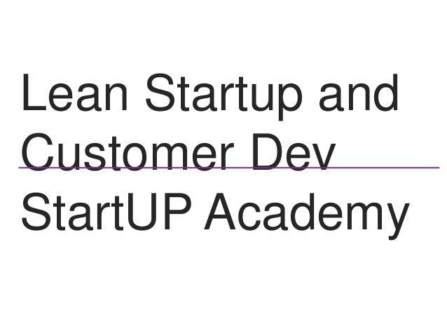 Lean Startup andCustomer DevStartUP Academy
