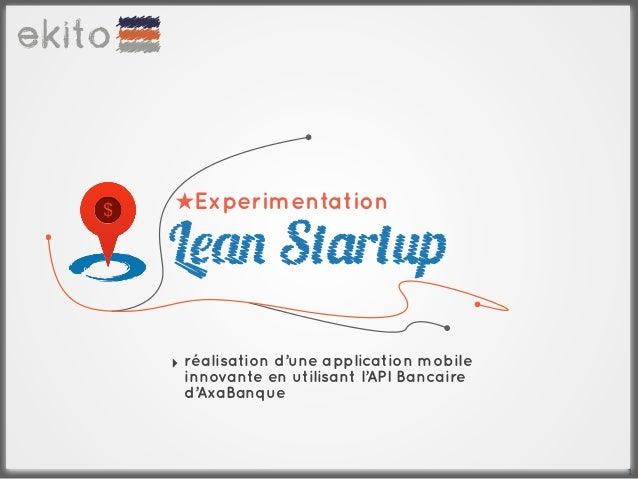 ★Experimentation‣ réalisation d'une application mobile  innovante en utilisant l'API Bancaire  d'AxaBanque                ...