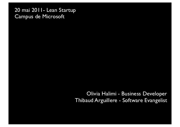 20 mai 2011- Lean StartupCampus de Microsoft                             Olivia Halimi - Business Developer               ...