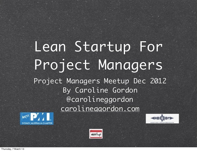 Lean Startup For                       Project Managers                       Project Managers Meetup Dec 2012            ...