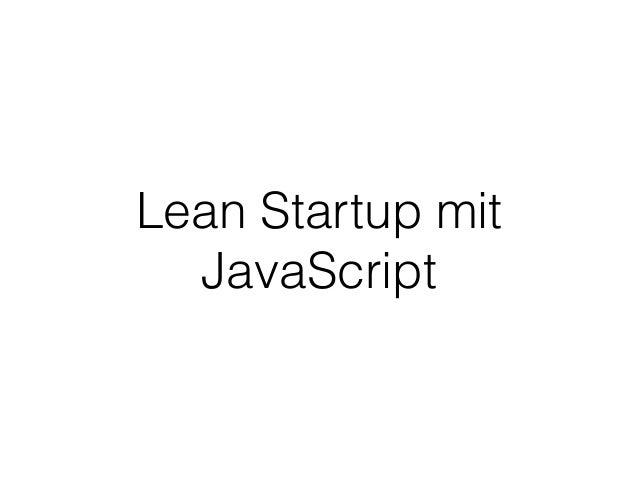 Lean Startup mit JavaScript