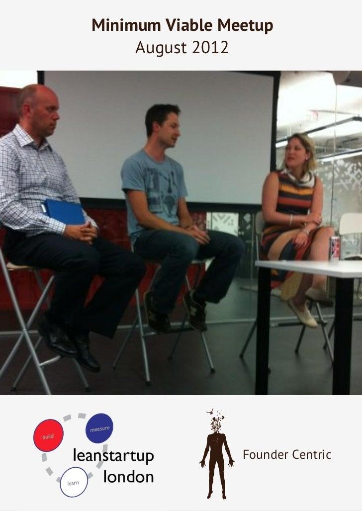 Minimum Viable Meetup     August 2012                 Founder Centric