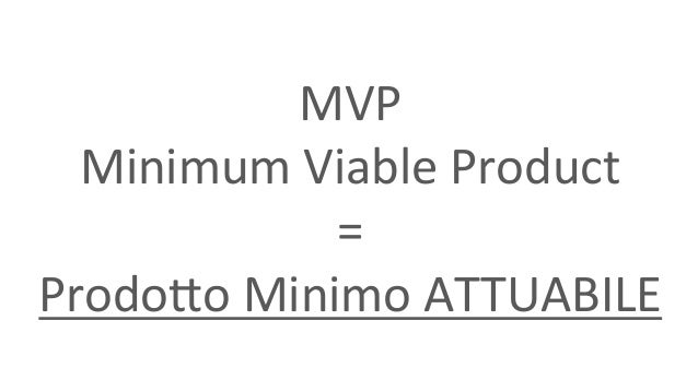Lean Startup Machine Napoli - Minimum Viable Product Slide 2