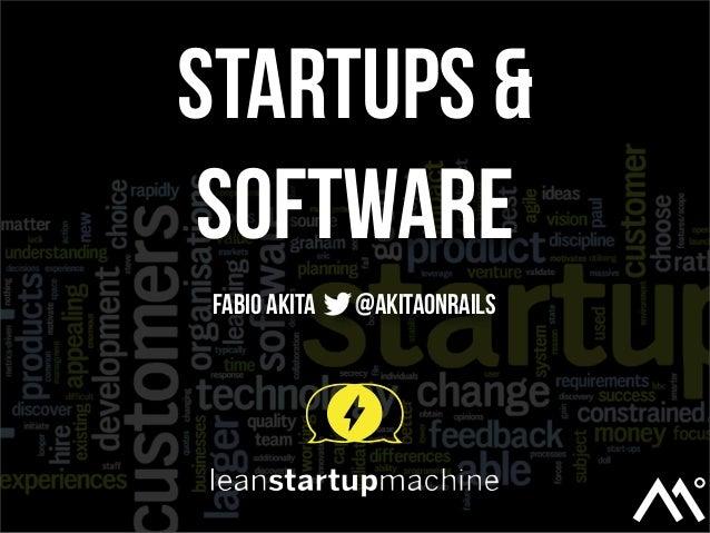 Startups & SoftwareFabio Akita   @akitaonrails