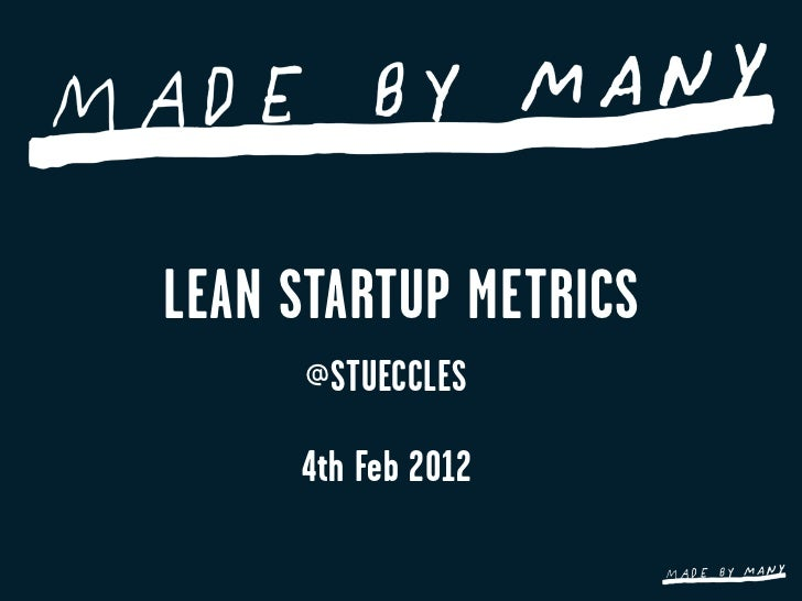 LEAN STARTUP METRICS     @STUECCLES     4th Feb 2012