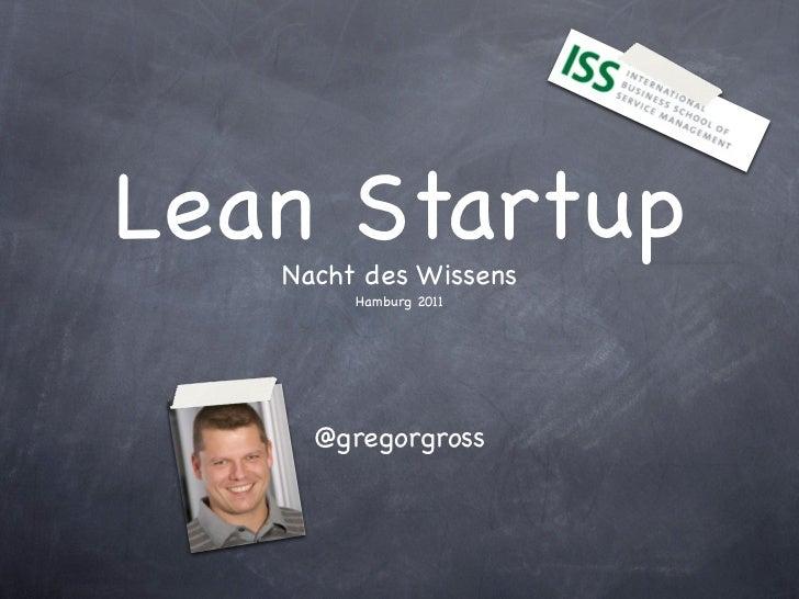 Lean Startup   Nacht des Wissens        Hamburg 2011     @gregorgross