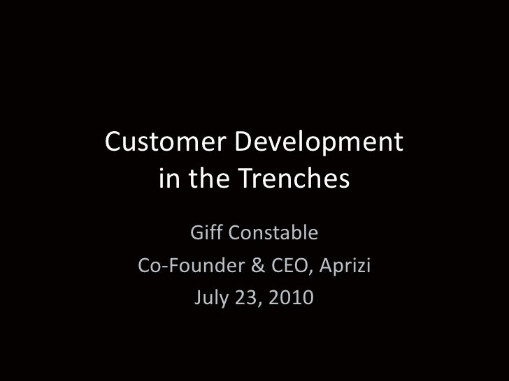 Customer Development in the Trenches<br />Giff Constable<br />Co-Founder & CEO, Aprizi<br />July 23, 2010<br />