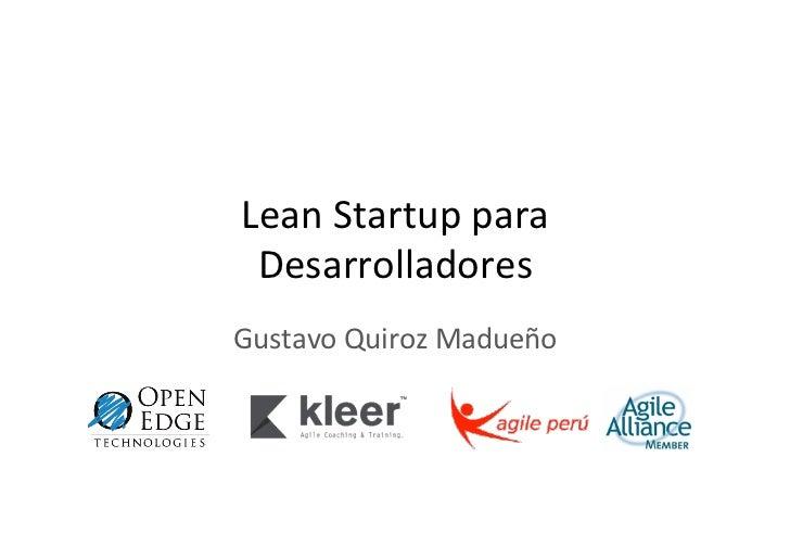 Lean Startup para  Desarrolladores Gustavo Quiroz Madueño