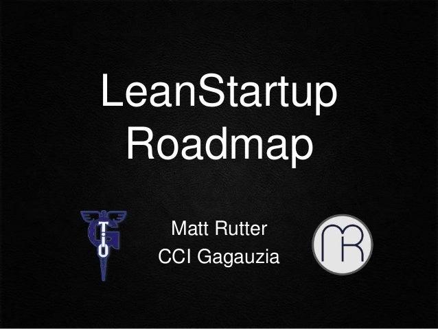 LeanStartup Roadmap Matt Rutter CCI Gagauzia