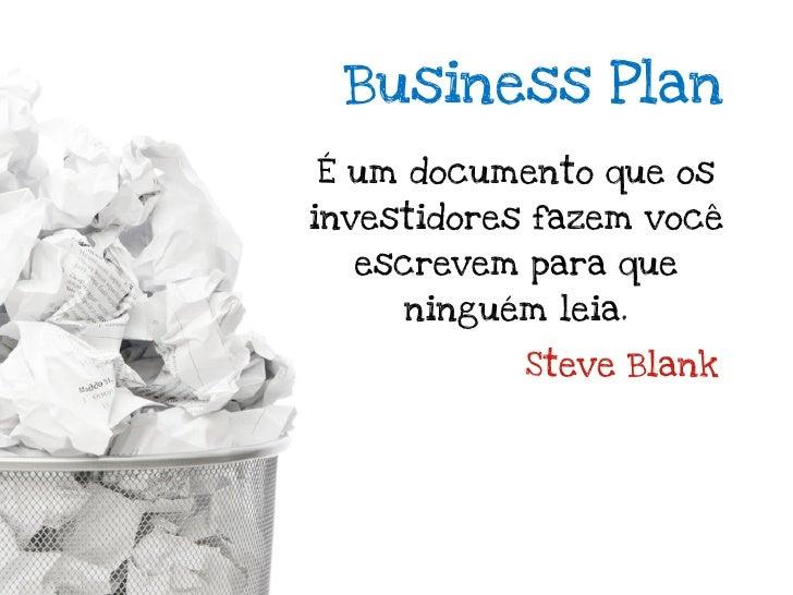 Já que o plano A provavelmente não funcionará, que tal menos rígido eestático do que um plano de negócios?