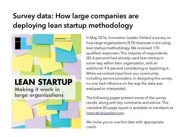 In May 2016, Innovation Leader fielded a survey on how large organizations ($1B revenues+) are using lean startup methodol...