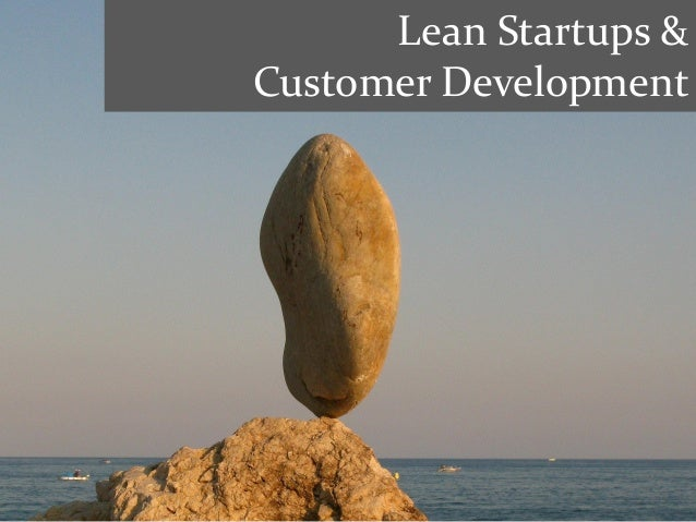Lean Startups & Customer Development