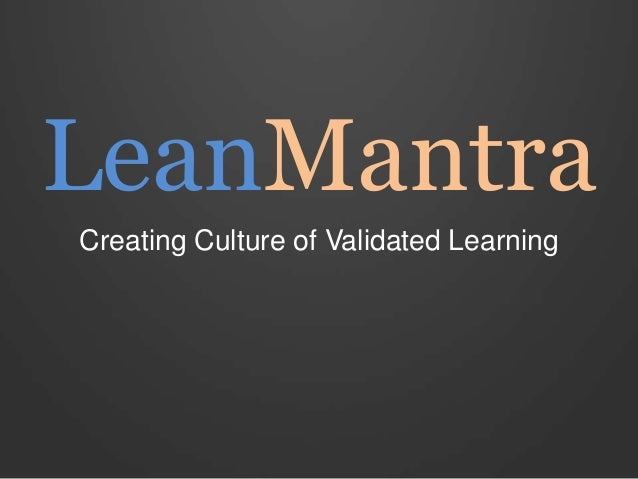 LeanMantra Creating Culture of Validated Learning