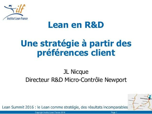 Lean en R&D Une stratégie à partir des préférences client JL Nicque Directeur R&D Micro-Contrôle Newport Copyright Institu...
