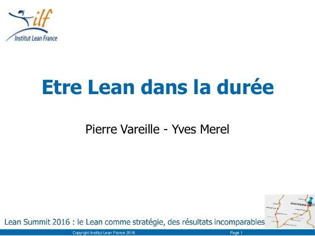 Etre Lean dans la durée Pierre Vareille - Yves Merel Copyright Institut Lean France 2016 Page 1