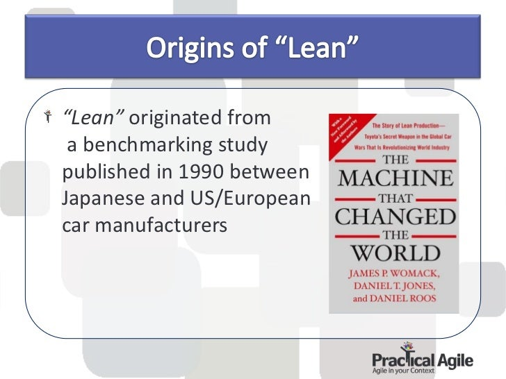 """The study introduce the word """"lean"""" for thedifferent production/thinking style.Lean is heavily based on Toyota ProductionS..."""