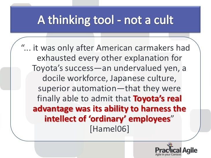 Management applies and teaches leanthinking, and bases decisions on thislong-term philosophy  All Toyota employees learn: ...