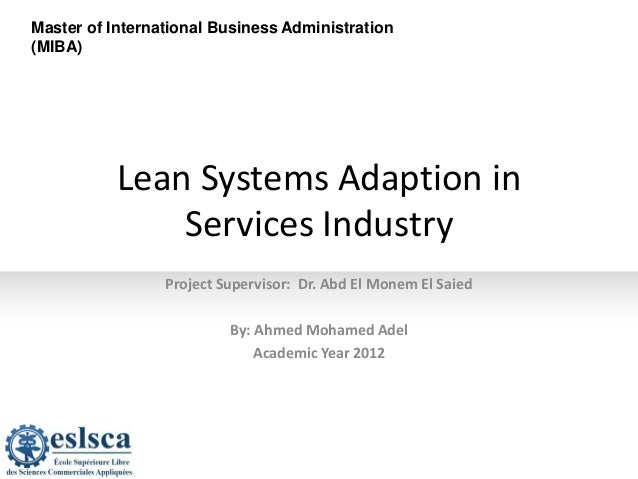 Master of International Business Administration(MIBA)Lean Systems Adaption inServices IndustryProject Supervisor: Dr. Abd ...